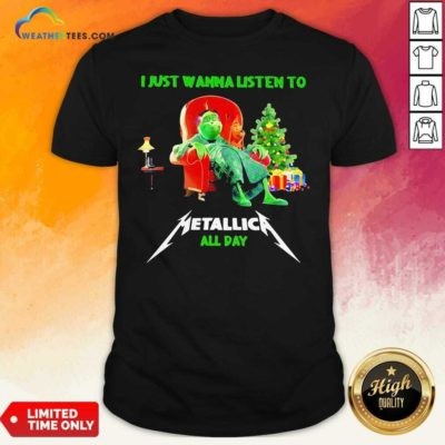 The Grinch And Dog I Just Wanna Listen To Metallica All Day Shirt - Design By Weathertees.com