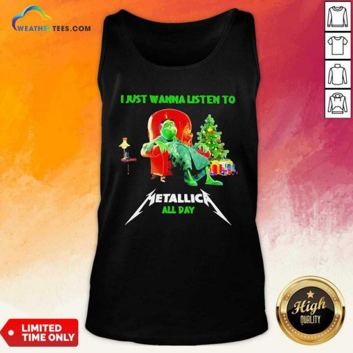 The Grinch And Dog I Just Wanna Listen To Metallica All Day Tank Top - Design By Weathertees.com