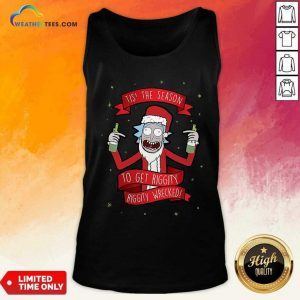 Tis' The Season To Get Riggity Riggity Wrecked Christmas Tank Top - Design By Weathertees.com