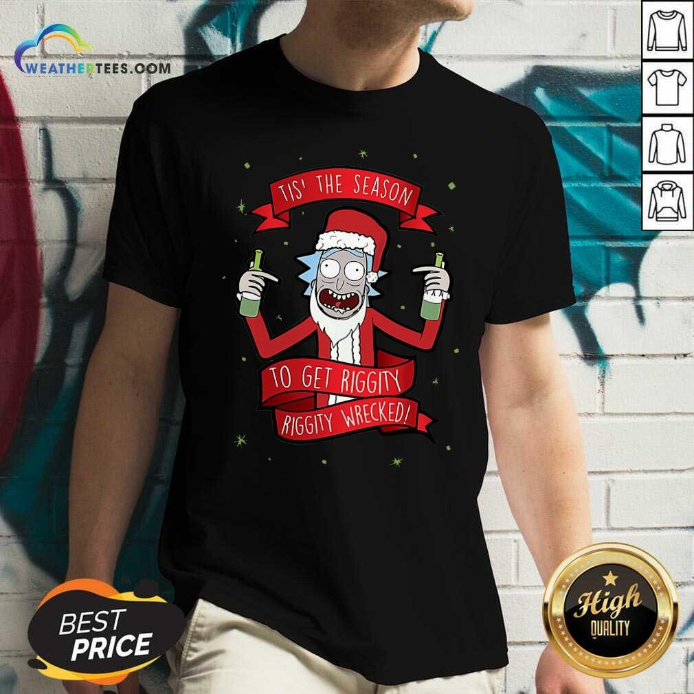 Tis' The Season To Get Riggity Riggity Wrecked Christmas V-neck - Design By Weathertees.com