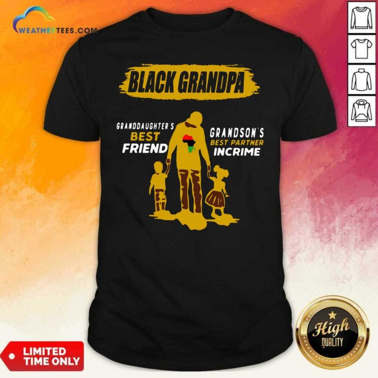 Black Grandpa Granddaughter's Best Friend Grandson' Best Partner In Crime Shirt - Design By Weathertees.com