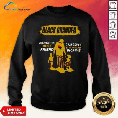 Black Grandpa Granddaughter's Best Friend Grandson' Best Partner In Crime Sweatshirt - Design By Weathertees.com