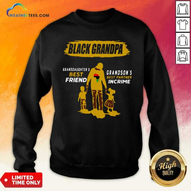 Black Grandpa Granddaughter's Best Friend Grandson' Best Partner In Crime Sweatshirt - Design By Weathertees.com