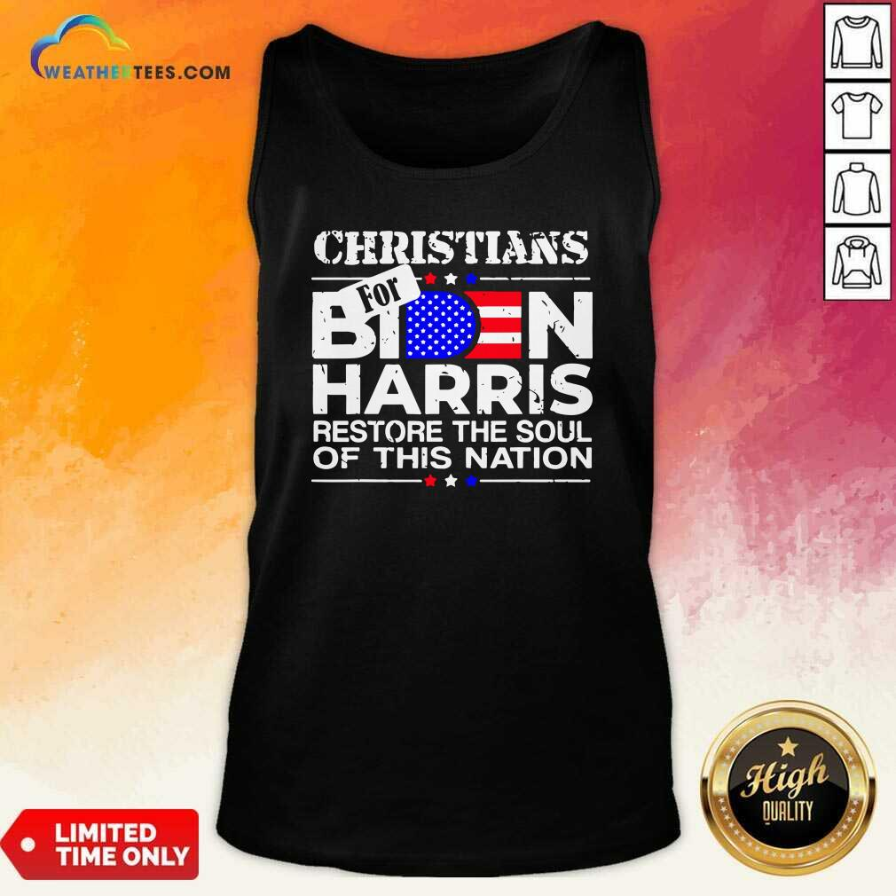 Christians Biden Harris Restore The Soul Of This Nation Tank Top - Design By Weathertees.com