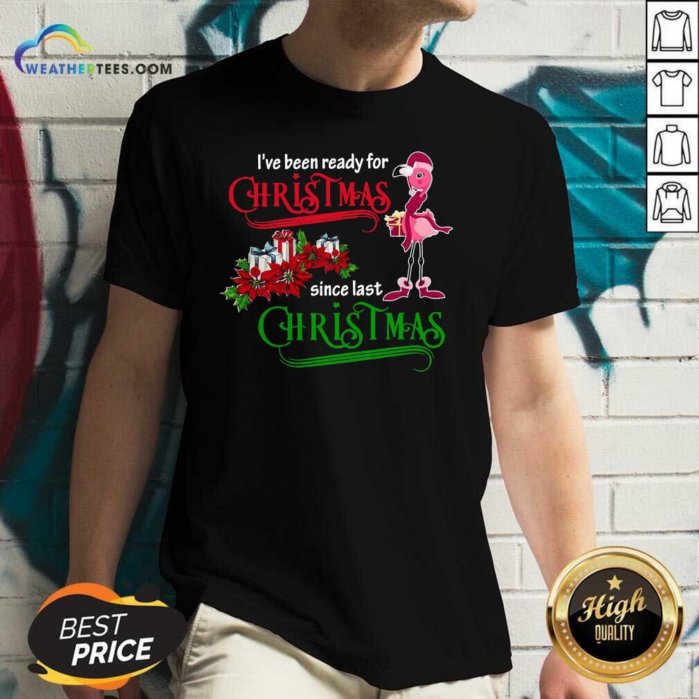 Flamingo I've Ready For Christmas Since Last Christmas V-neck - Design By Weathertees.com