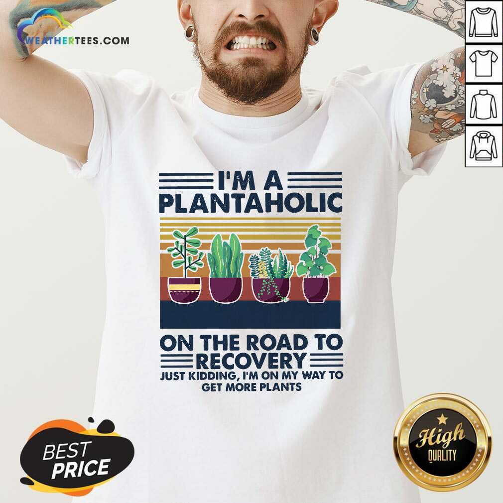 I'm A Plantaholic On The Road To Recovery Vintage Retro V-neck - Design By Weathertees.com