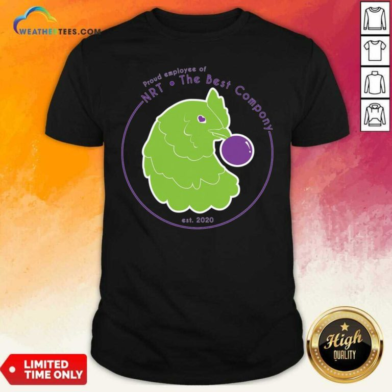 NRT Employee The Best Compony Chicken Shirt - Design By Weathertees.com
