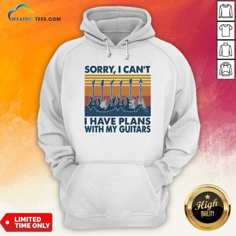 Sorry I Can't I Have Plans With My Guitars Vintage Retro Hoodie - Design By Weathertees.com