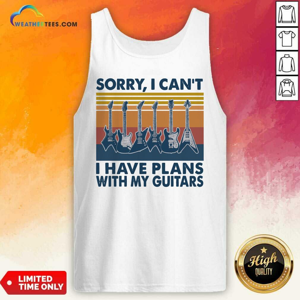 Sorry I Can't I Have Plans With My Guitars Vintage Retro Tank Top - Design By Weathertees.com