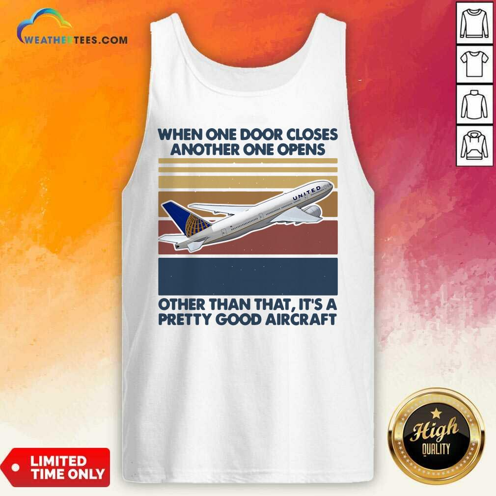 When One Door Closes Another One Opens Other Than That It's Pretty Good Aircraft Vintage Retro Tank Top - Design By Weathertees.com