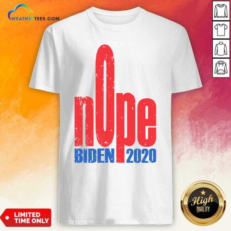 Biden 2020 Nope President Election Shirt - Design By Weathertees.com