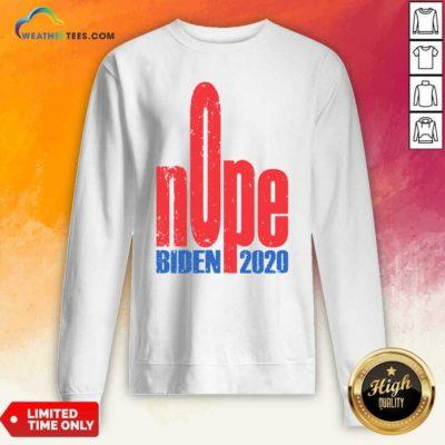 Biden 2020 Nope President Election Sweatshirt - Design By Weathertees.com