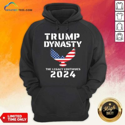 Donald Trump Dynasty The Legacy Continues 2024 Hoodie - Design By Weathertees.com