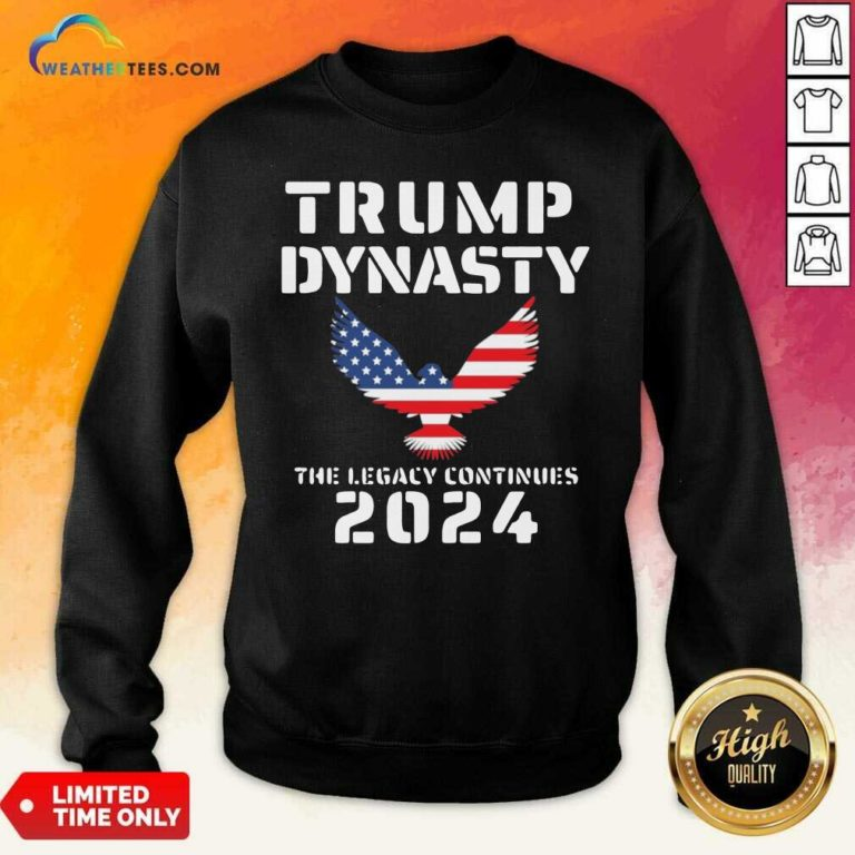 Donald Trump Dynasty The Legacy Continues 2024 Sweatshirt - Design By Weathertees.com