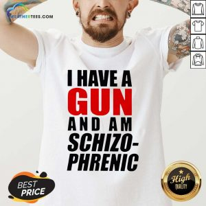 I Have A Gun And Am Schizophrenic V-neck - Design By Weathertees.com