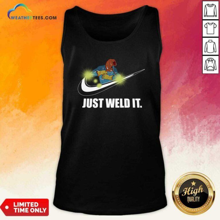 Just Weld It Tank Top - Design By Weathertees.com