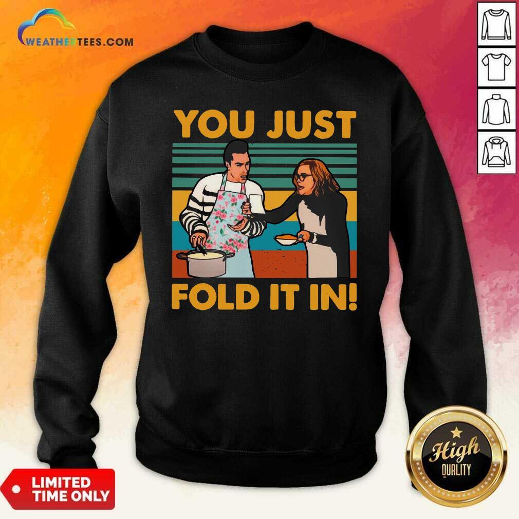Schitts Creek You Just Fold It In Vintage Sweatshirt - Design By Weathertees.com