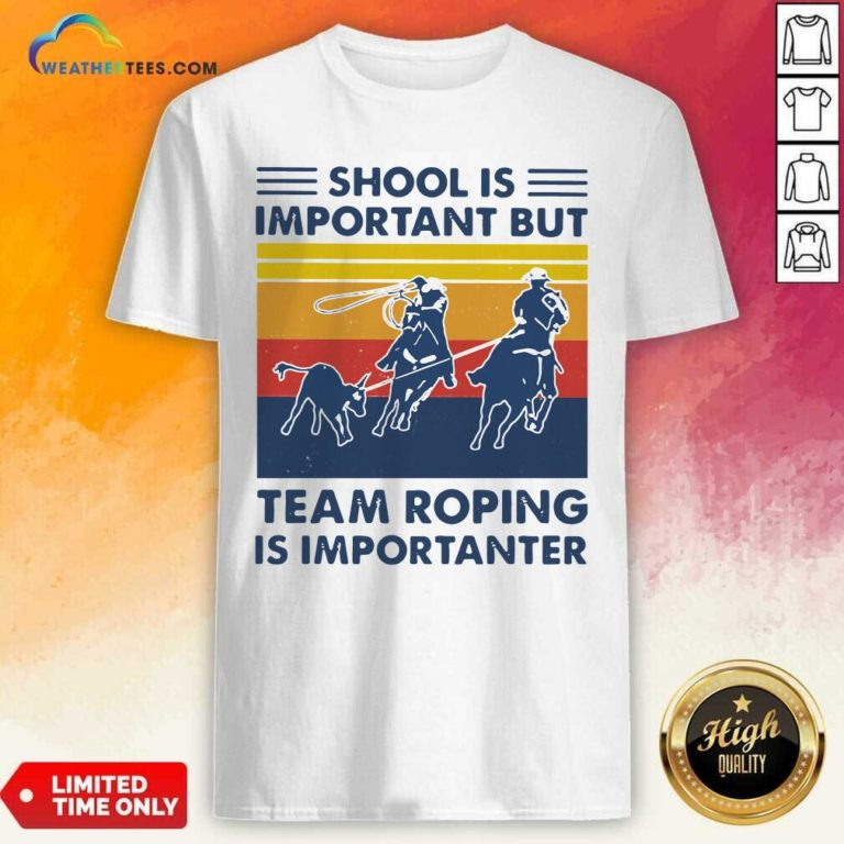 School Is Important But Team Roping Is Importanter Vintage Retro Shirt - Design By Weathertees.com