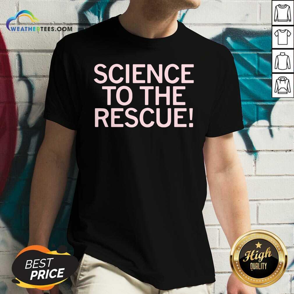 Science To The Rescue V-neck - Design By Weathertees.com