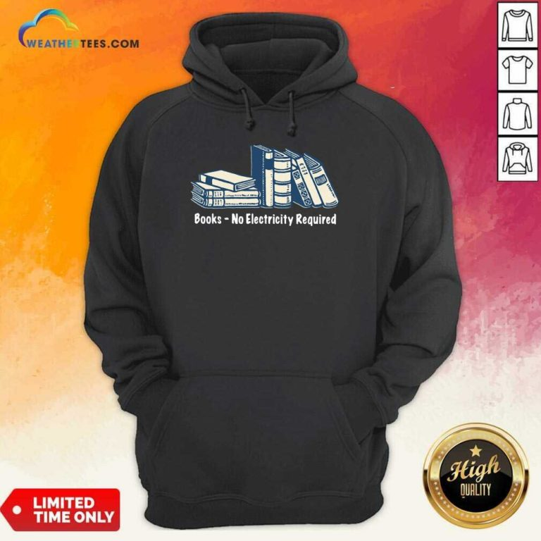 Books No Electricity Required Hoodie - Design By Weathertees.com