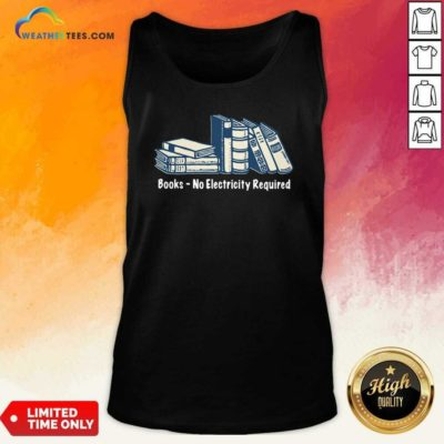 Books No Electricity Required Tank Top - Design By Weathertees.com