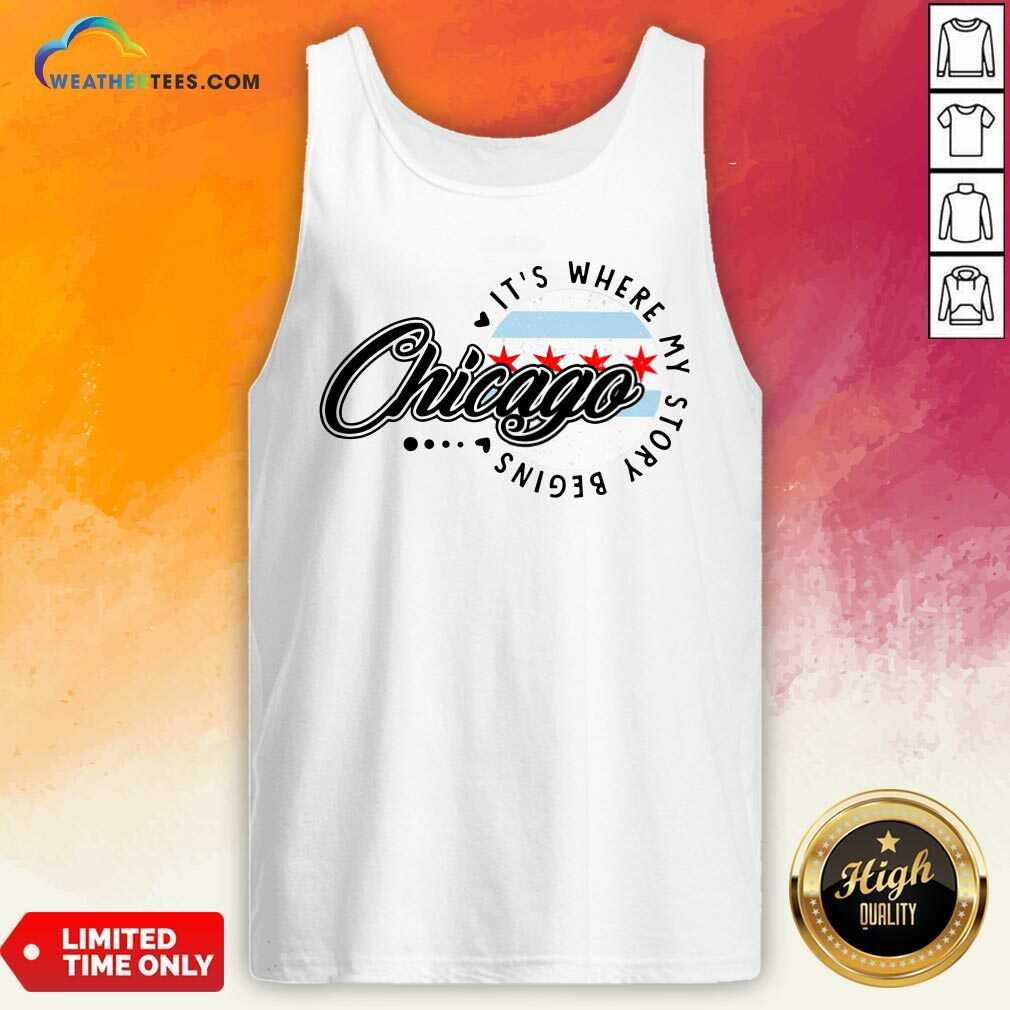 Chicago It's Where My Story Begins Tank Top - Design By Weathertees.com