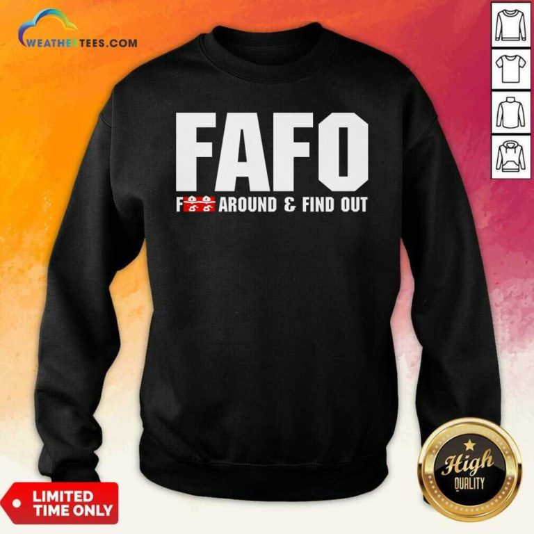 Fafo Fuck Around And Find Out Sweatshirt - Design By Weathertees.com