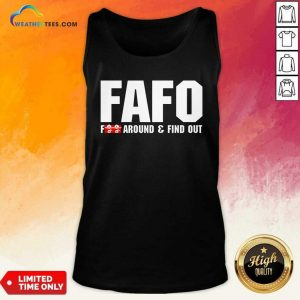 Fafo Fuck Around And Find Out Tank Top - Design By Weathertees.com