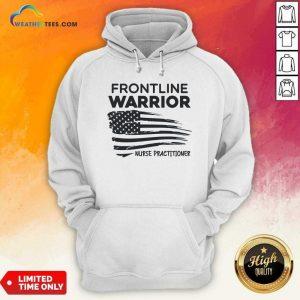 Frontline Warrior Nurse Practitioner American Flag Hoodie - Design By Weathertees.com