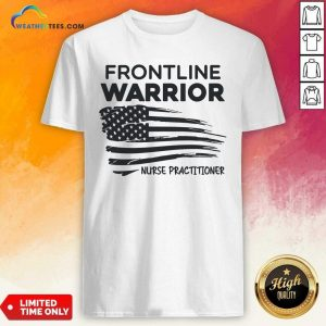 Frontline Warrior Nurse Practitioner American Flag Shirt - Design By Weathertees.com