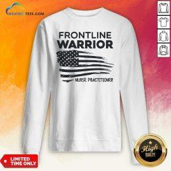 Frontline Warrior Nurse Practitioner American Flag Sweatshirt - Design By Weathertees.com