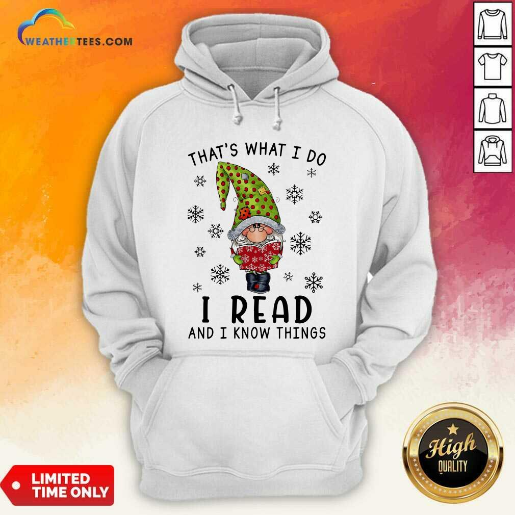 Gnome Reading Books That's What I Do I Read And I Know Things Hoodie - Design By Weathertees.com