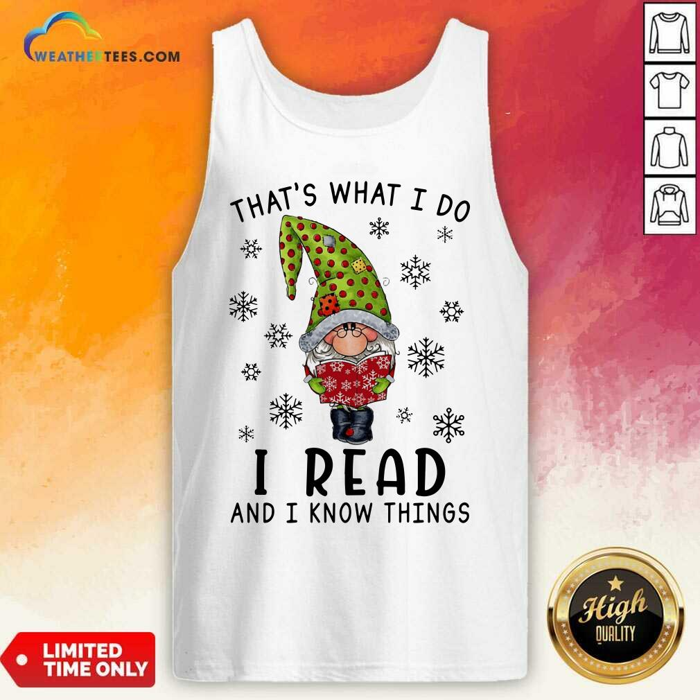 Gnome Reading Books That's What I Do I Read And I Know Things Tank Top - Design By Weathertees.com