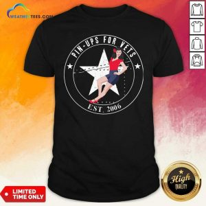 Pin Ups For Vets Est 2006 Shirt - Design By Weathertees.com