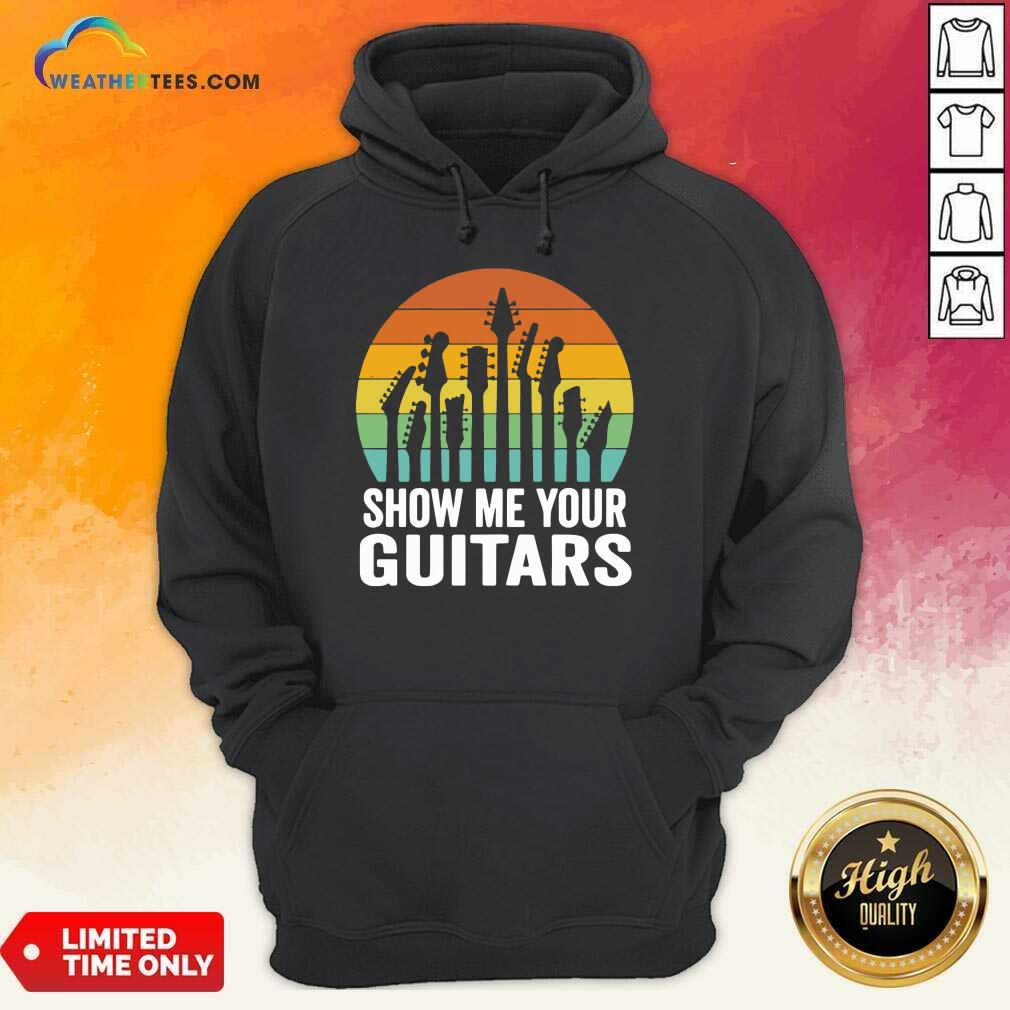 Show Me Your Guitars Vintage Retro Hoodie - Design By Weathertees.com