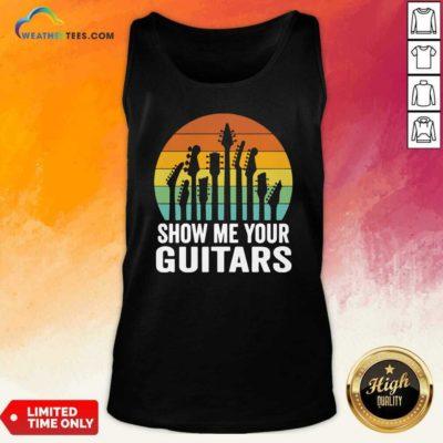 Show Me Your Guitars Vintage Retro Tank Top - Design By Weathertees.com