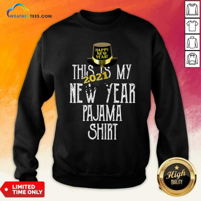 This Is My New Year 2021 Pajama Sweatshirt - Design By Weathertees.com