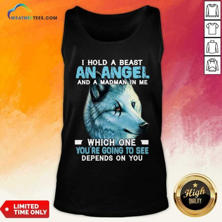 Wolf I Hold A Beast An Angel And A Madman In Me Tank Top - Design By Weathertees.com