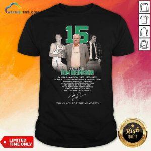 15 Tom Heinsohn 1934 2020 Thank You For The Memories Signature Shirt - Design By Weathertees.com