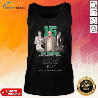 15 Tom Heinsohn 1934 2020 Thank You For The Memories Signature Tank Top - Design By Weathertees.com