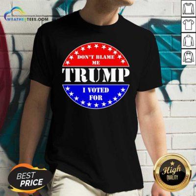 American Flag Don't Blame Me I Voted For Trump V-neck - Design By Weathertees.com