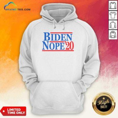 Biden Nope 2020 President Election Hoodie - Design By Weathertees.com