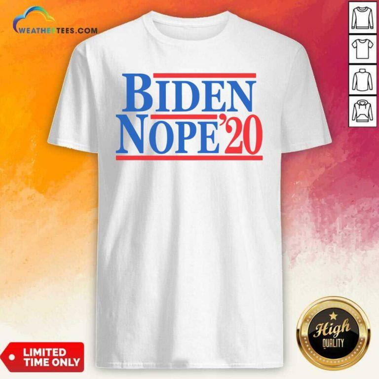 Biden Nope 2020 President Election Shirt - Design By Weathertees.com
