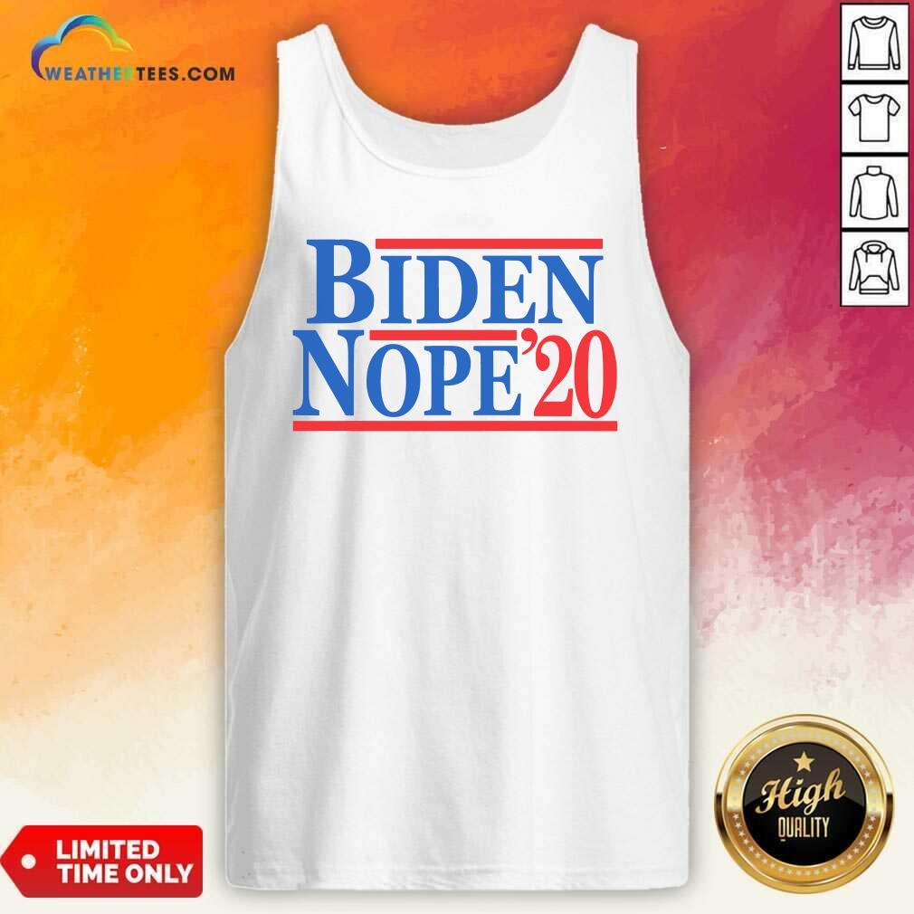 Biden Nope 2020 President Election Tank Top - Design By Weathertees.com