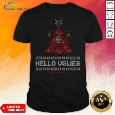 Hello Uglies Ugly Christmas Shirt - Design By Weathertees.com