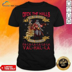 Santa Claus Deck The Hall With The Balls Of Your Enemies Valhalla Christmas Shirt - Design By Weathertees.com