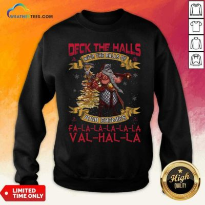 Santa Claus Deck The Hall With The Balls Of Your Enemies Valhalla Christmas Sweatshirt - Design By Weathertees.com