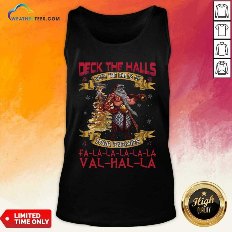Santa Claus Deck The Hall With The Balls Of Your Enemies Valhalla Christmas Tank Top - Design By Weathertees.com