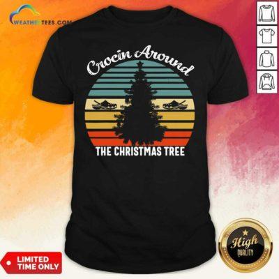 Crocin Around The Christmas Tree Xmas Vintage Retro Shirt - Design By Weathertees.com