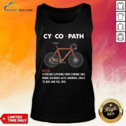 Cycopath Noun A Person Suffering From Chronic Bike Tank Top - Design By Weathertees.com